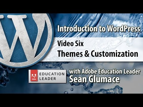 Video 06 Introduction to WordPress - Themes and Customization