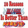 watch he video of ~10 REASONS WHY BLEACH IS BETTER THAN NARUTO!!~