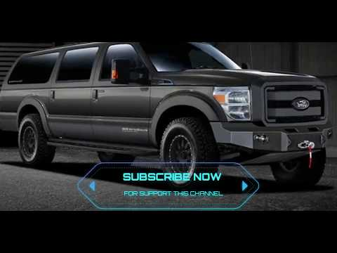 2018 Ford Excursion - Luxury SUV Review Price and Releasae Date