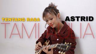 Download lagu TENTANG RASA ASTRID [ LIRIK ] TAMI AULIA COVER