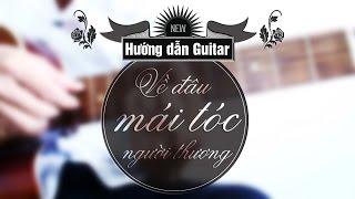 [GUITAR]-Về đâu mái tóc người thương- HD Guitar đệm hát