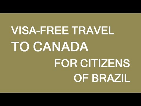 Visa free travel to Canada for Brazilians. LP Group