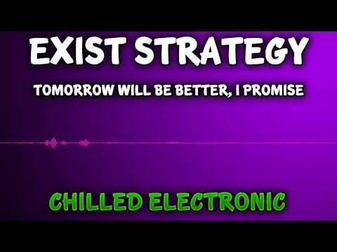 Royalty Free Music - Exist Strategy - Tomorrow Will Be Better, I Promise