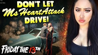 DON'T LET MsHeartAttack DRIVE! Friday The 13th Funny Moments & FAILS