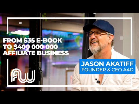 Jason Akatiff. Great Affiliate Journey: From $35 E-book To $400 000 000 In Revenue