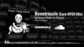 Bonetrousle (Euro NYEH Mix) - Papyrus ft. Odyssey [EUROBEAT]