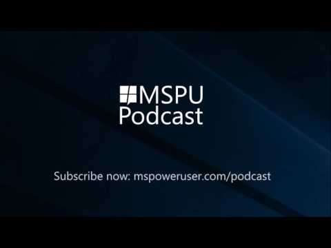 MSPoweruser Episode 2: Windows 10 Anniversary Update, and the death of Messaging Everywhere