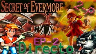 Ep.2 Directo Secret Of Evermore a 2 Jugadores