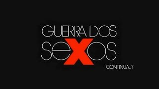 GUERRA DOS SEXOS - 6 de 11 - Ele x Ela