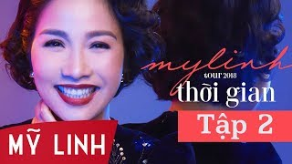 [The making of MY LINH TOUR 2018] Tập 2 - Thời Gian