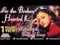 Download For The Broken Hearted : Shayaris With Bollywood Songs ~ Audio Jukebox MP3 song and Music Video