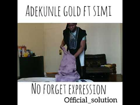 Adekunle Gold NO FORGET