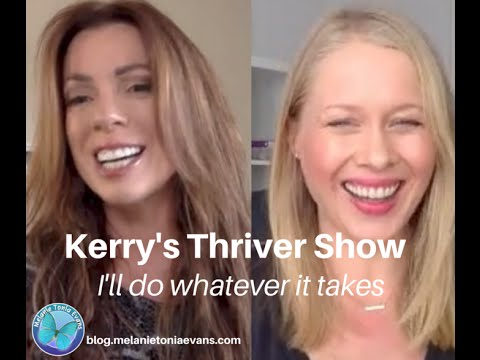 The Decision That Makes Everything In Your Life Change - Thriver Show #32 Kerry