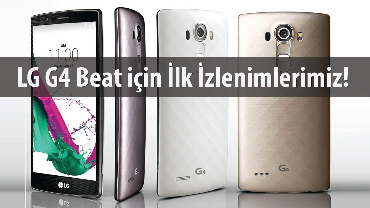 LG G4 Beat Kutusundan Çıkıyor