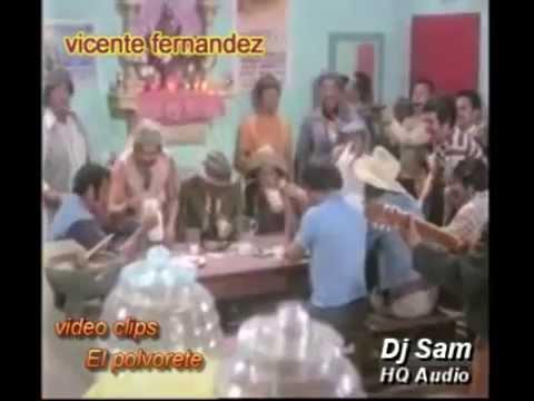 Vicente Fernandez - El Polvorete Video Clip (HQ Audio)