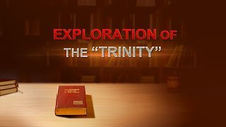 "Christian Movie Trailer ""Ironclad Proofs—Exploration of the 'Trinity'"""