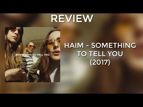 REVIEW: HAIM - Something To Tell You (2017)