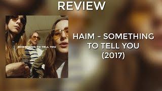 REVIEW: HAIM - Something To Tell You (2017)