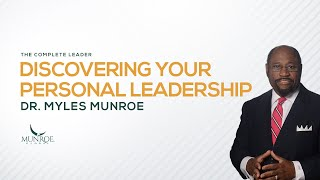 Discovering Your Personal Leadership | Dr. Myles Munroe
