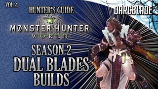 Even More Amazing Dual Blades Builds : MHW Build Series : Season 2