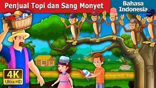 Penjual Topi dan Sang Monyet | Dongeng anak | Dongeng Bahasa Indonesia