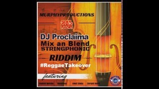 JAMAICAN GOSPEL REGGAE MUSIC STRINGPHONIC RIDDIM DJ PROCLAIMA REGGAE TAKEOVER