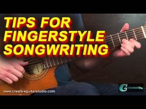 FINGERSTYLE GUITAR: Simple Tips for Fingerstyle Songwriting