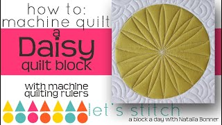 How to: Machine Quilt a Daisy Quilt Block-With Natalia Bonner- Let's Stitch a Block a Day- Day 143