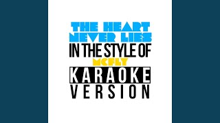 The Heart Never Lies (In the Style of Mcfly) (Karaoke Version)