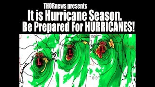 It is Hurricane Season 2018. BE PREPARED FOR HURRICANES & WTF Weather.