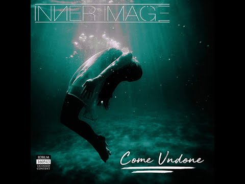 Inner Image - Come Undone (Official Music Video)