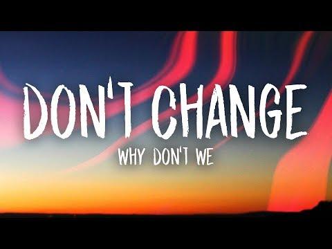 Why Don't We - Don't Change (Lyrics)
