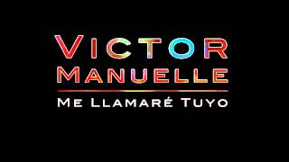 Victor Manuelle - Me Llamaré Tuyo - Salsa 2012