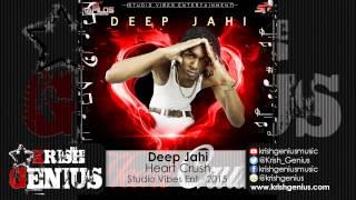 Deep Jahi - Heart Crush - March 2015