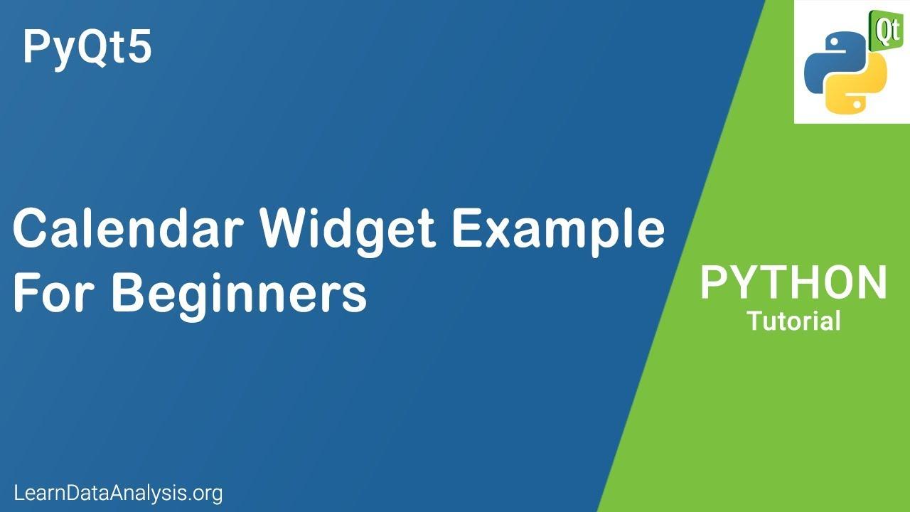 Building a Simple Calendar Widget Example For Beginners | PyQt5 Python  Tutorial