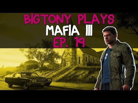 BigTony Plays | Mafia 3 | Ep. 19