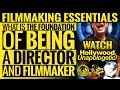 Filmmaking Essentials: What Is The Foundation Of Being A Director And Filmmaker 2018