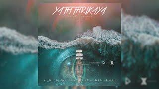 Lasith ft Lakindu - Yaththrikaya (යාත්රිකයා)  Lyric