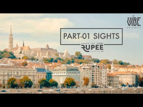 Under The Rupee | Hungary | Part - 1 : Sights