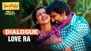 Love Ra Dialogue | Nela Ticket Dialogues | Ravi teja, Malavika Sharma