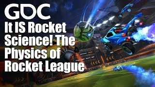 It IS Rocket Science The Physics of Rocket League Detailed
