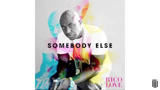 "Rico Love | ""Somebody Else"" (Audio) 