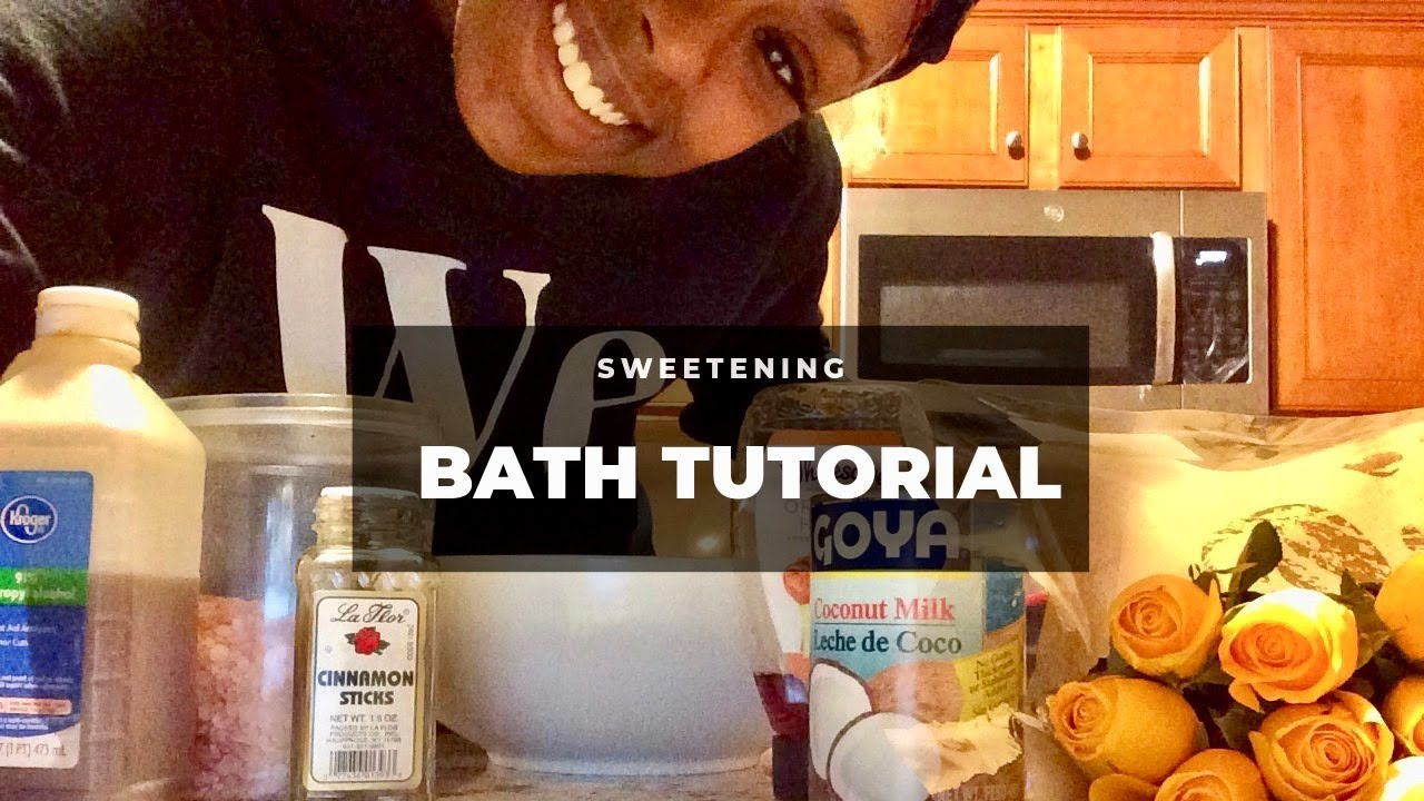 SPIRITUALLY SWEETENING BATH TUTORIAL