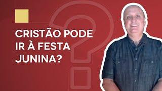 Baixar #11 CRISTÃO PODE IR À FESTA JUNINA? | PLENO.NEWS