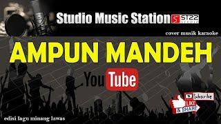 AMPUN MANDEH cover musik karaoke minang