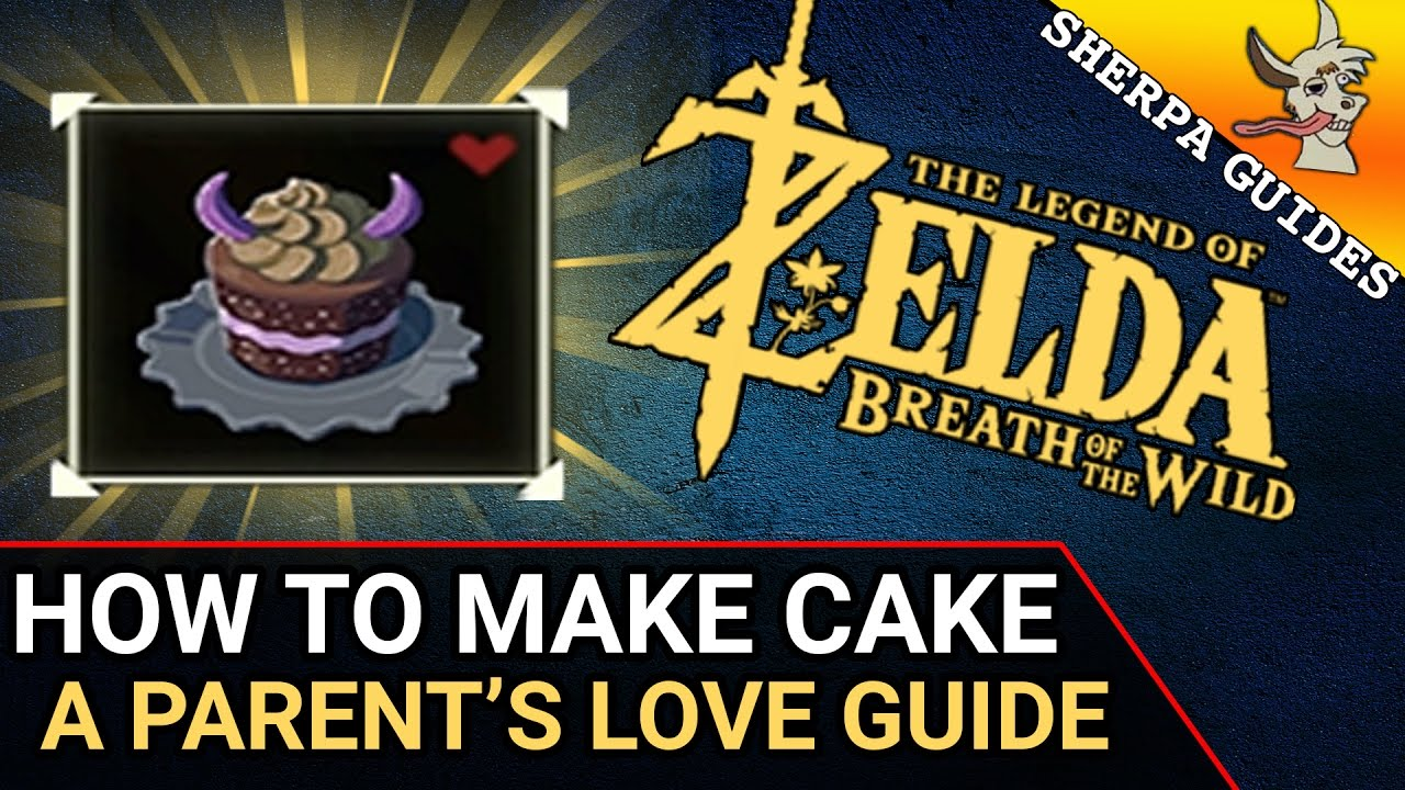A Parents Love Quest Guide How to Make a Cake in Zelda BoTW