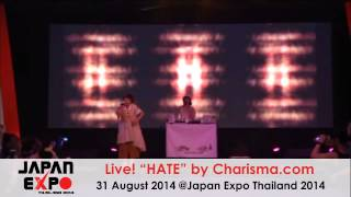 "Live! ""HATE"" by Charisma.com 31 August 2014@Japan Expo Thailand 201..."