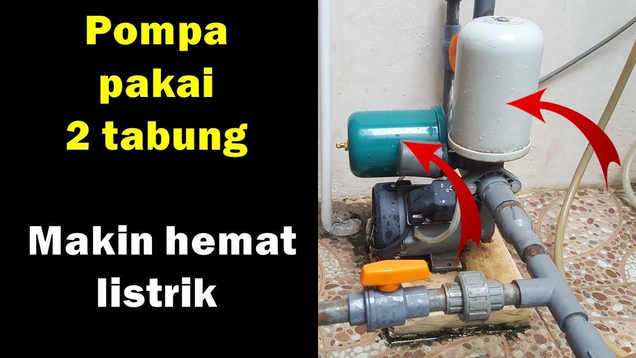 Pompa air lebih hemat listrik dengan 2 tabung, juga ...