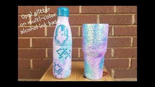 Opal Glitter on Multi-Color Alcohol Ink Base - Glitter Tumbler Tutorial | Morgan Capps