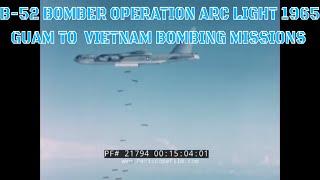 B-52 BOMBER  OPERATION ARC LIGHT 1965  GUAM TO VIETNAM BOMBING MISSIONS  21794